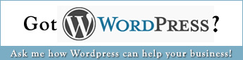 Got Wordpress? Ask me how Wordpress can help your business